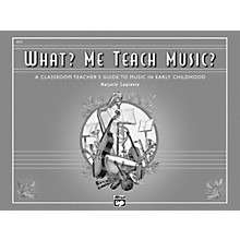 Alfred What? Me Teach Music? Book