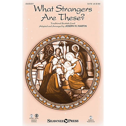 Shawnee Press What Strangers Are These? SATB arranged by Joseph M. Martin