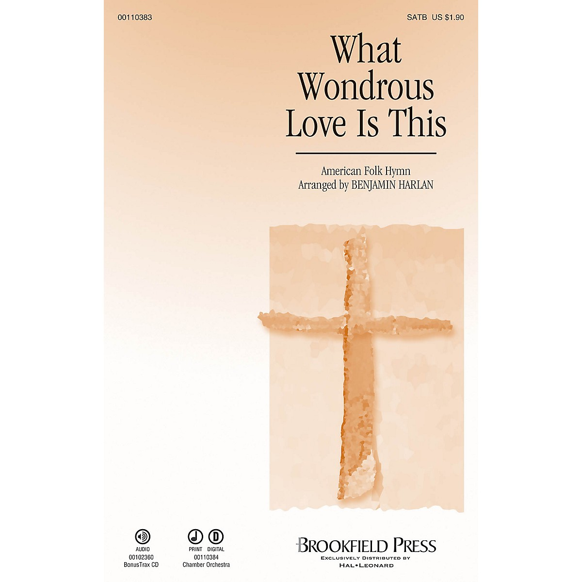 Brookfield What Wondrous Love Is This SATB arranged by Benjamin Harlan