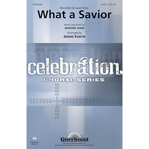 Shawnee Press What a Savior SATB by Laura Story arranged by James Koerts