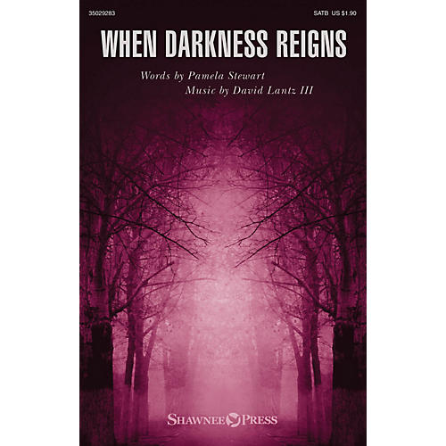 Shawnee Press When Darkness Reigns SATB composed by Pamela Stewart