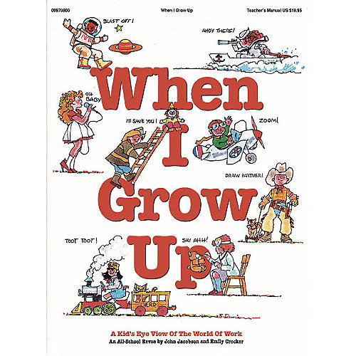 Hal Leonard When I Grow Up (Musical) (Teacher's Manual) TEACHER ED Composed by John Jacobson