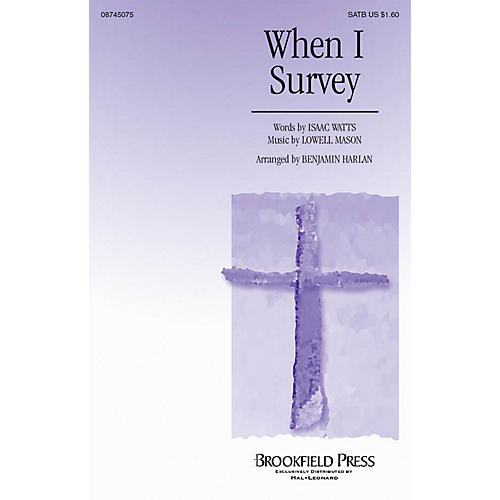 Brookfield When I Survey SATB arranged by Benjamin Harlan