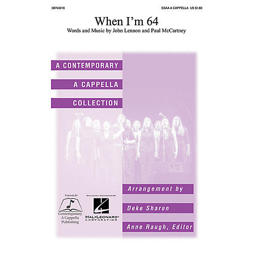 Contemporary A Cappella Publishing When I'm Sixty-Four SSAA A CAPPELLA by The Beatles arranged by Deke Sharon