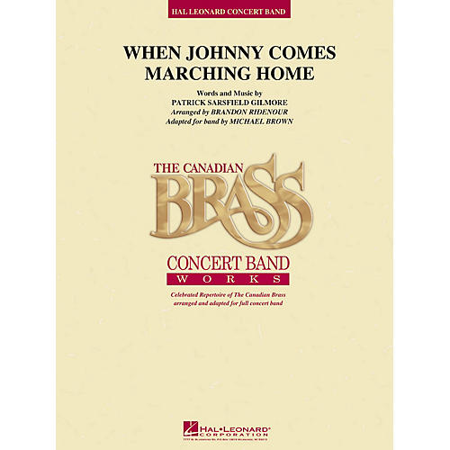 Hal Leonard When Johnny Comes Marching Home Concert Band Level 4 Arranged by Brandon Ridenour