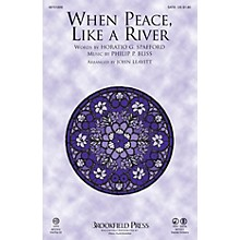 Brookfield When Peace Like a River SATB arranged by John Leavitt