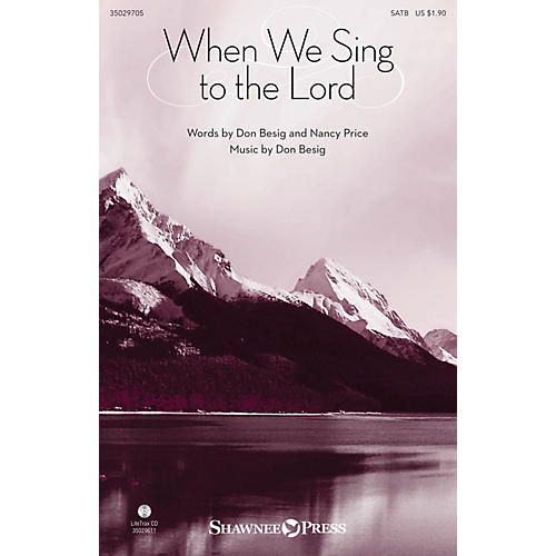 Shawnee Press When We Sing to the Lord SATB composed by Don Besig