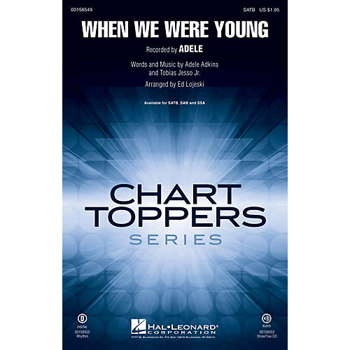 Hal Leonard When We Were Young SATB by Adele arranged by Ed Lojeski