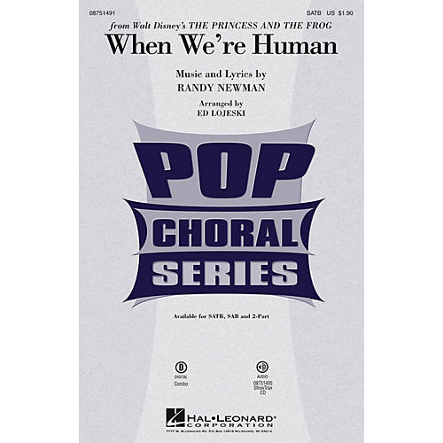 Hal Leonard When We're Human (from Disney's The Princess and the Frog) SATB arranged by Ed Lojeski