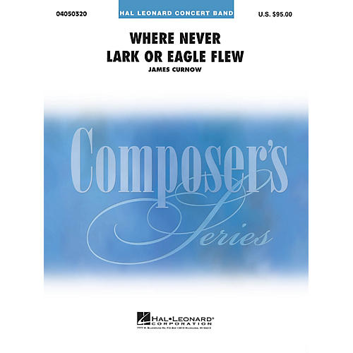 Hal Leonard Where Never Lark or Eagle Flew Concert Band Level 4-6 Composed by James Curnow