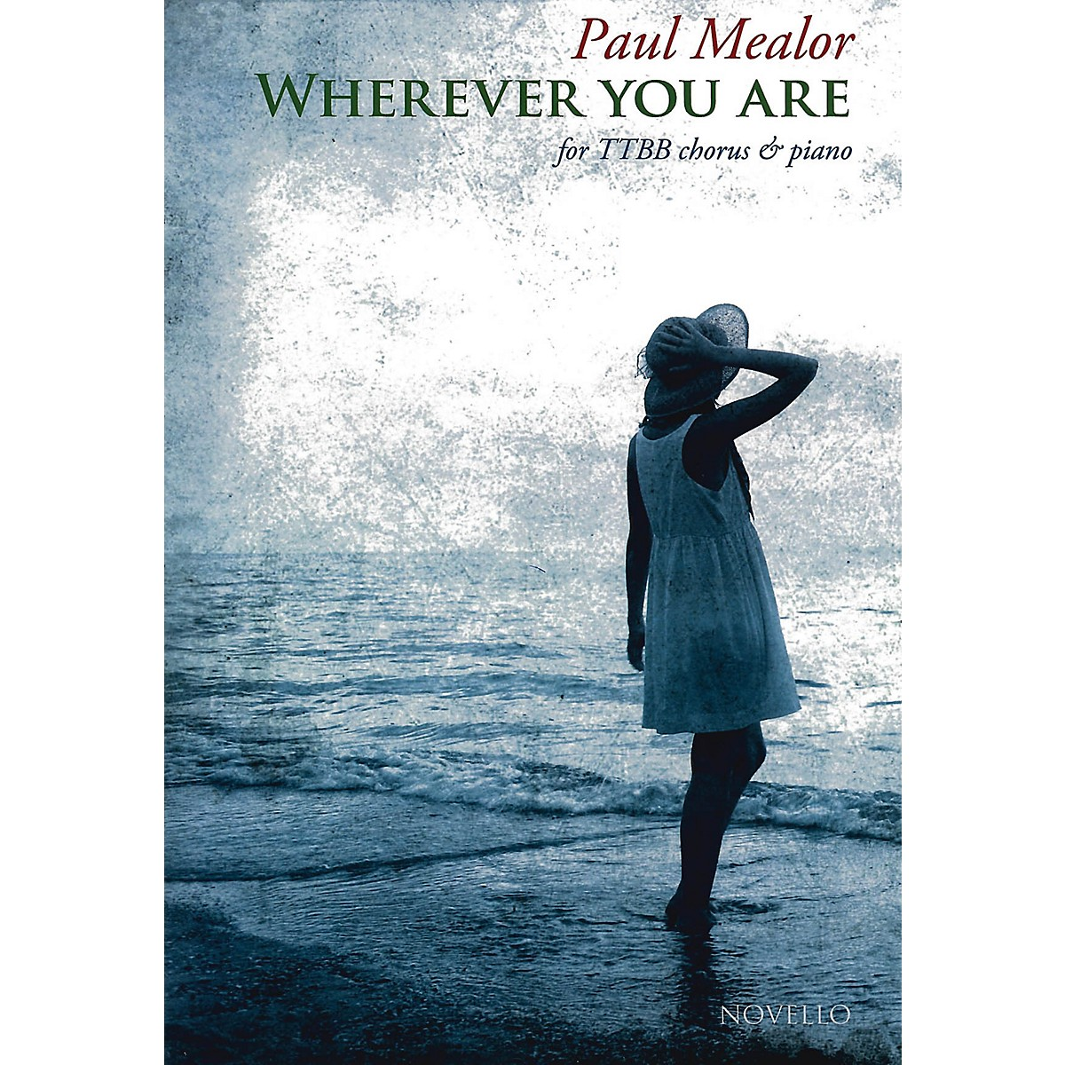 Novello Wherever You Are TTBB Composed by Paul Mealor