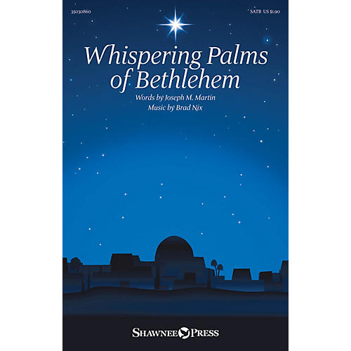 Shawnee Press Whispering Palms of Bethlehem SATB composed by Brad Nix