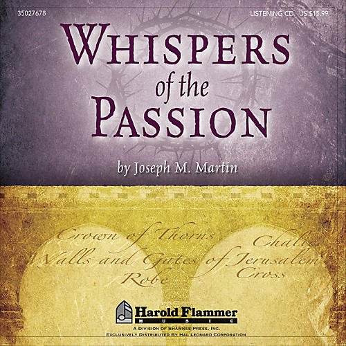 Shawnee Press Whispers of the Passion Listening CD composed by Joseph M. Martin