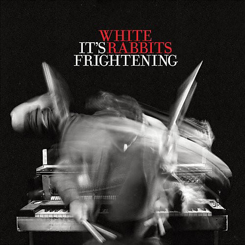 Alliance White Rabbits - It's Frightening