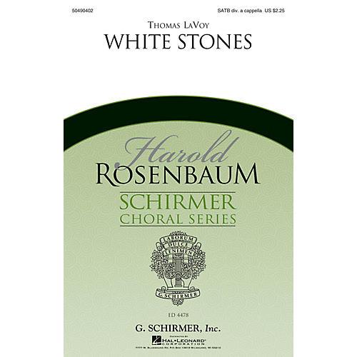 G. Schirmer White Stones (Harold Rosenbaum Choral Series) SATB DV A Cappella composed by Thomas LaVoy
