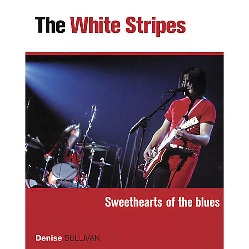 Backbeat Books White Stripes - Sweethearts of the Blues (Book)