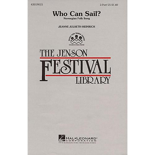 Hal Leonard Who Can Sail? 2-Part arranged by Jeanne Julseth-Heinrich