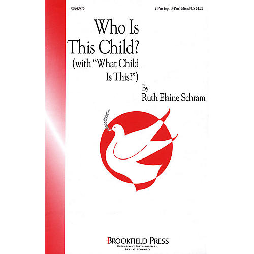 Brookfield Who Is This Child? (with What Child Is This?) 2 Part / 3 Part arranged by Ruth Elaine Schram