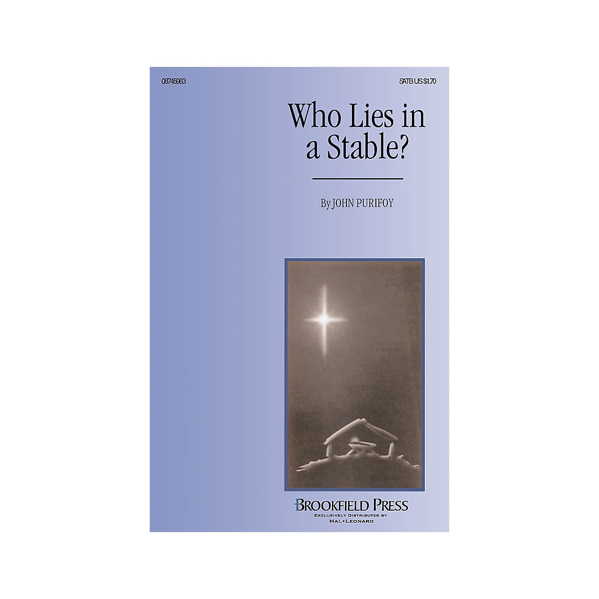 Brookfield Who Lies in a Stable? SATB composed by John Purifoy