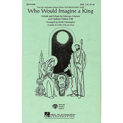Hal Leonard Who Would Imagine a King (from The Preacher's Wife) SATB by Whitney Houston Arranged by Keith Christopher