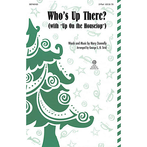 Hal Leonard Who's Up There? (with Up on the Housetop) 2-Part arranged by George L. O. Strid