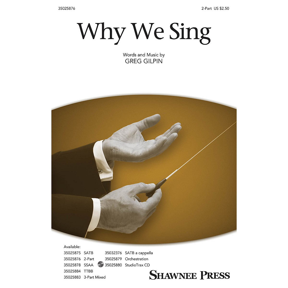 Shawnee Press Why We Sing 2-Part Composed by Greg Gilpin