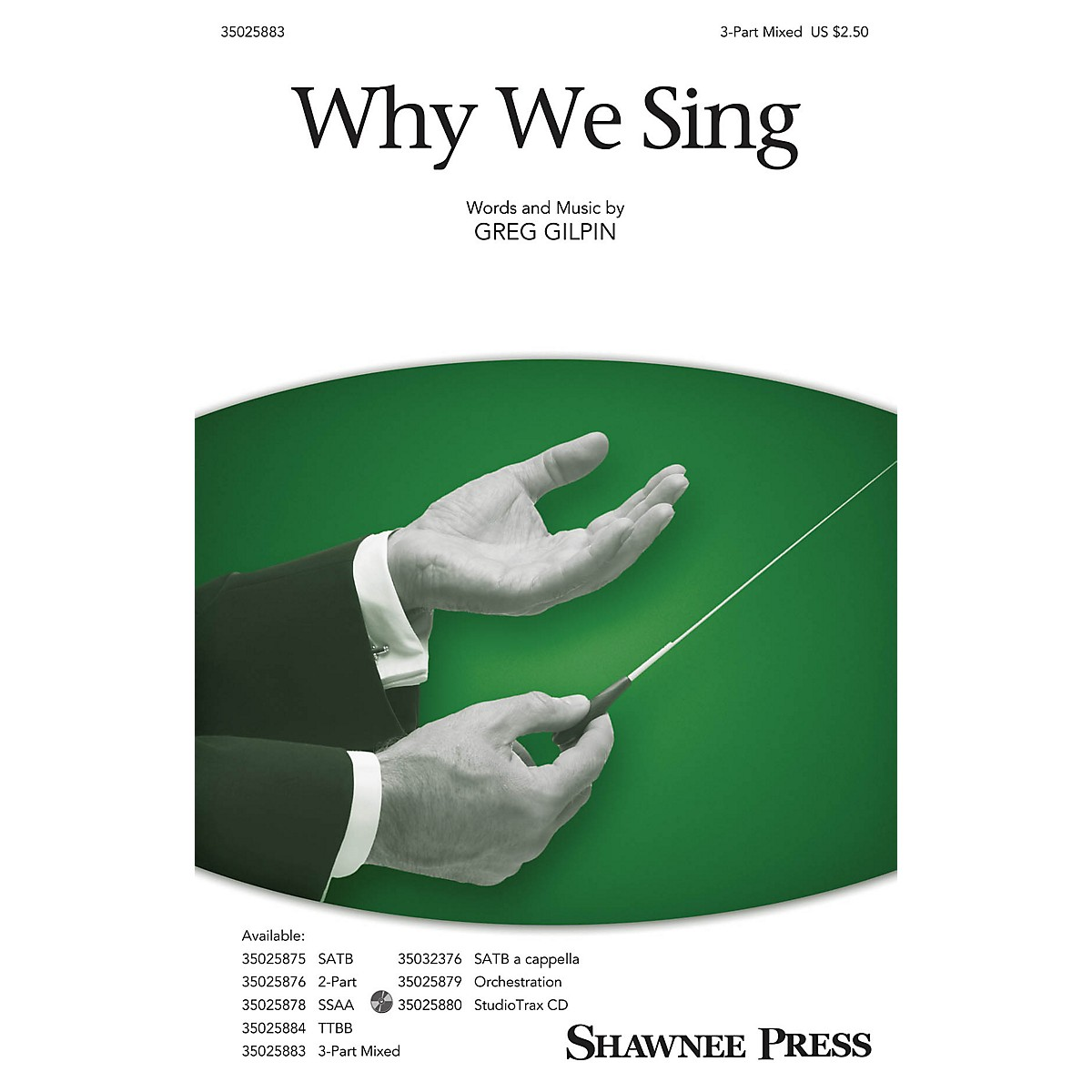 Shawnee Press Why We Sing SAB Composed by Greg Gilpin