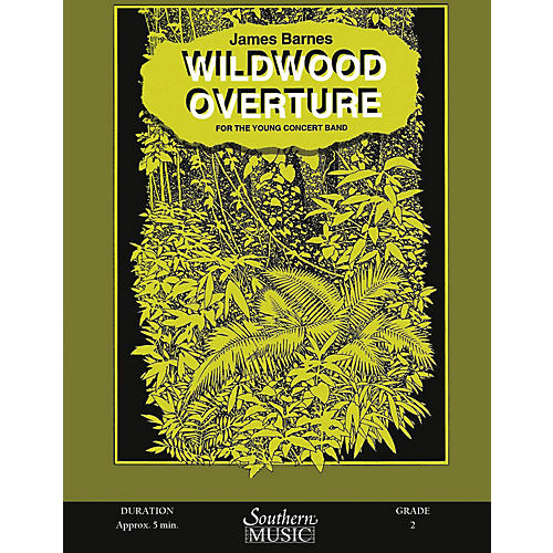 Southern Wildwood Overture Concert Band Level 2 Composed by James Barnes