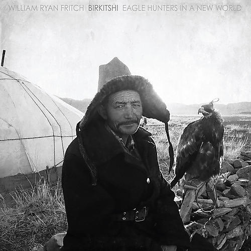 Alliance William Ryan Fritch - Gropro: Eagle Hunters In A New World