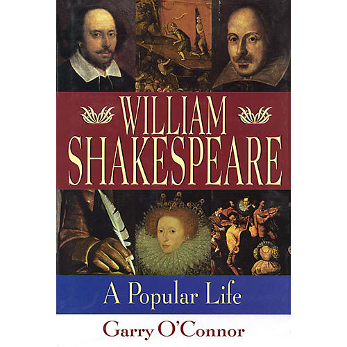 Applause Books William Shakespeare (A Popular Life) Applause Books Series Softcover Written by Garry O'Connor