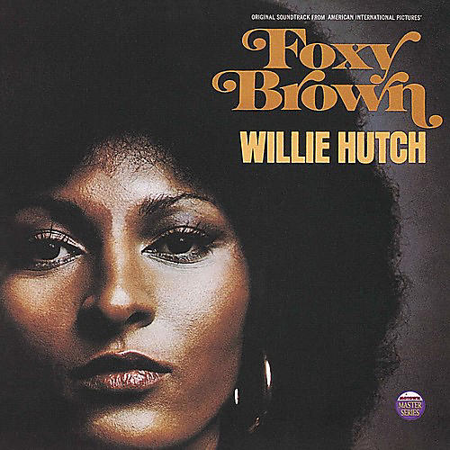 Alliance Willie Hutch - Foxy Brown (Original Motion Picture Soundtrack)
