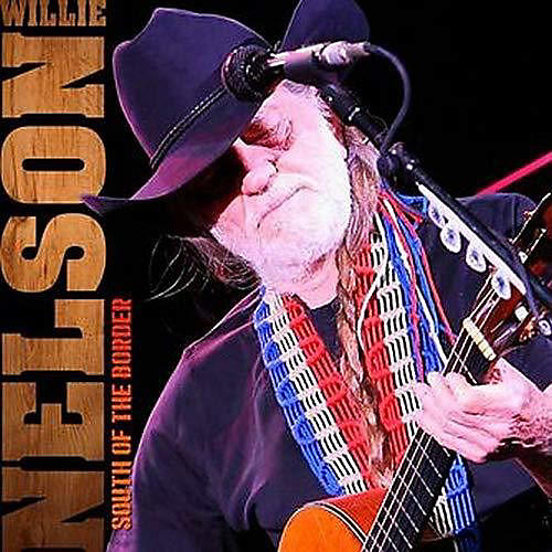 Alliance Willie Nelson - South of the Border