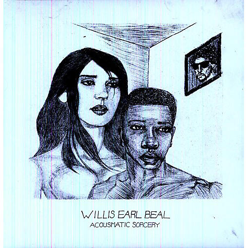 Alliance Willis Earl Beal - Acousmatic Sorcery