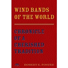 Meredith Music Wind Bands Of The World - Chronicle Of A Cherished Tradition