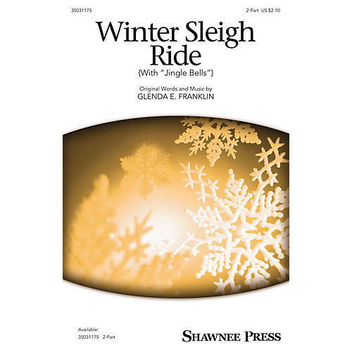 Shawnee Press Winter Sleigh Ride (with Jingle Bells) 2-Part composed by Glenda E. Franklin
