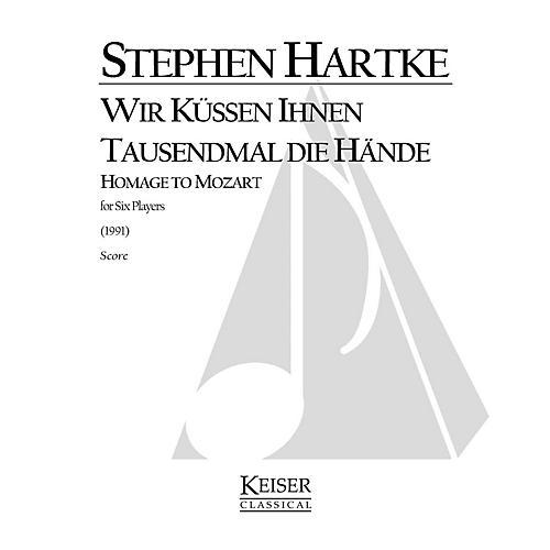 Lauren Keiser Music Publishing Wir küssen Ihnen tausendmal die Hände LKM Music Series Composed by Stephen Hartke