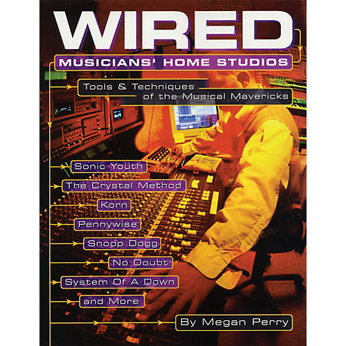 Backbeat Books Wired - Musicians' Home Studios Book Series Softcover Written by Megan Perry