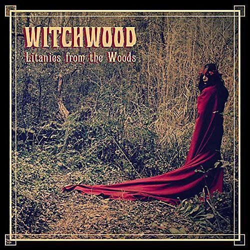 Alliance Witchwood - Litanies from the Woods
