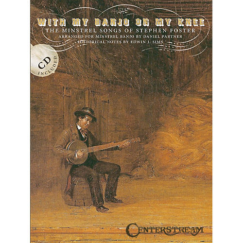 Centerstream Publishing With My Banjo on My Knee (The Minstrel Songs of Stephen Foster) Banjo Series Softcover with CD