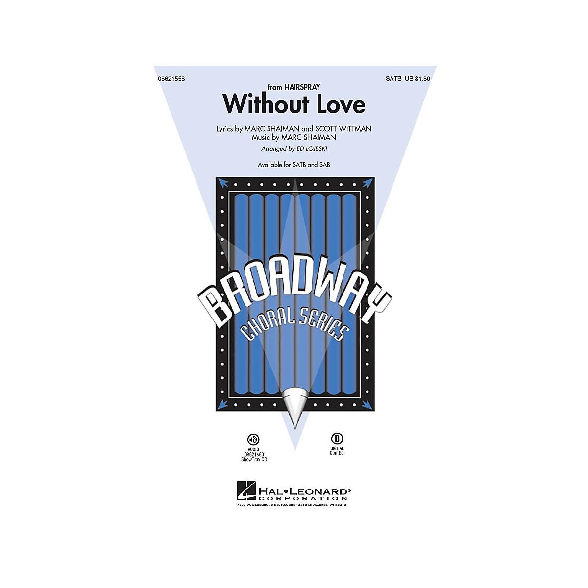 Hal Leonard Without Love (from Hairspray) SAB Arranged by Ed Lojeski
