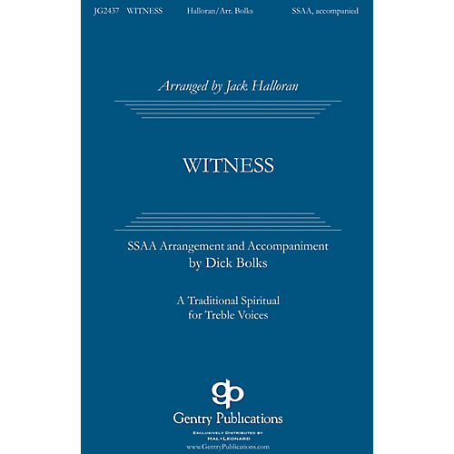 Gentry Publications Witness SATB DV A Cappella Arranged by Jack Halloran