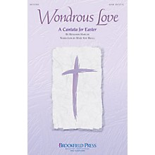 Brookfield Wondrous Love (A Cantata for Easter) IPAKCO Arranged by Benjamin Harlan