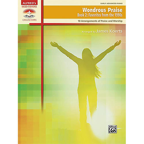 Alfred Wondrous Praise, Book 2: Favorites from the 1990s Early Advanced
