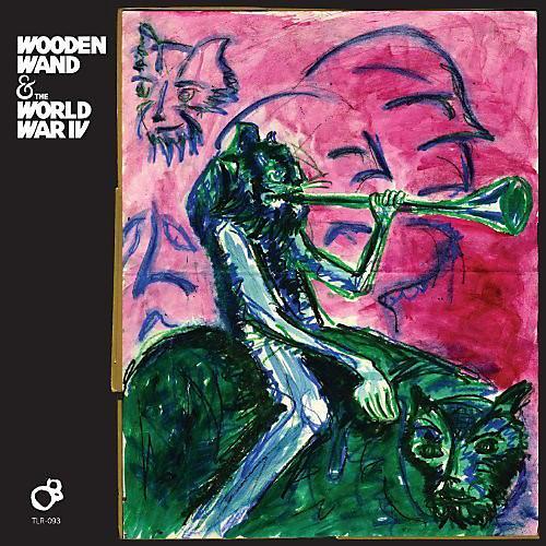 Alliance Wooden Wand & World War IV - Wooden Wand & the World War Iv