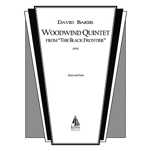 Lauren Keiser Music Publishing Woodwind Quintet (from The Black Frontier ) LKM Music Series by David Baker