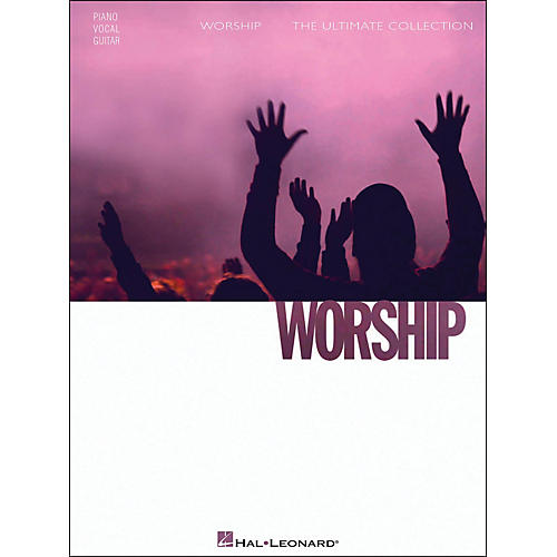 Hal Leonard Worship - The Ultimate Collection arranged for piano, vocal, and guitar (P/V/G)