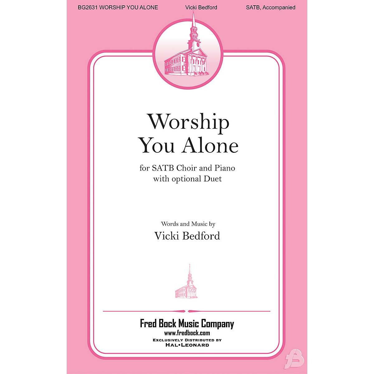 Fred Bock Music Worship You Alone SATB composed by Vicki Bedford