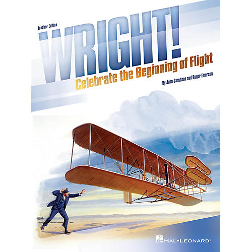 Hal Leonard Wright! (Celebrate the Beginning of Flight) Singer 10 Pak Composed by John Jacobson