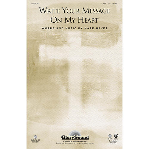 Shawnee Press Write Your Message on My Heart SATB composed by Mark Hayes