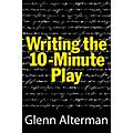 Limelight Editions Writing the 10-Minute Play Limelight Series Softcover Written by Glenn Alterman thumbnail